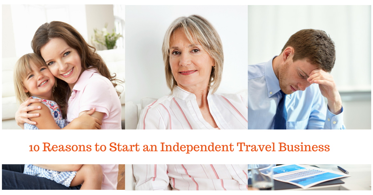 10 reasons to start an independent travel business