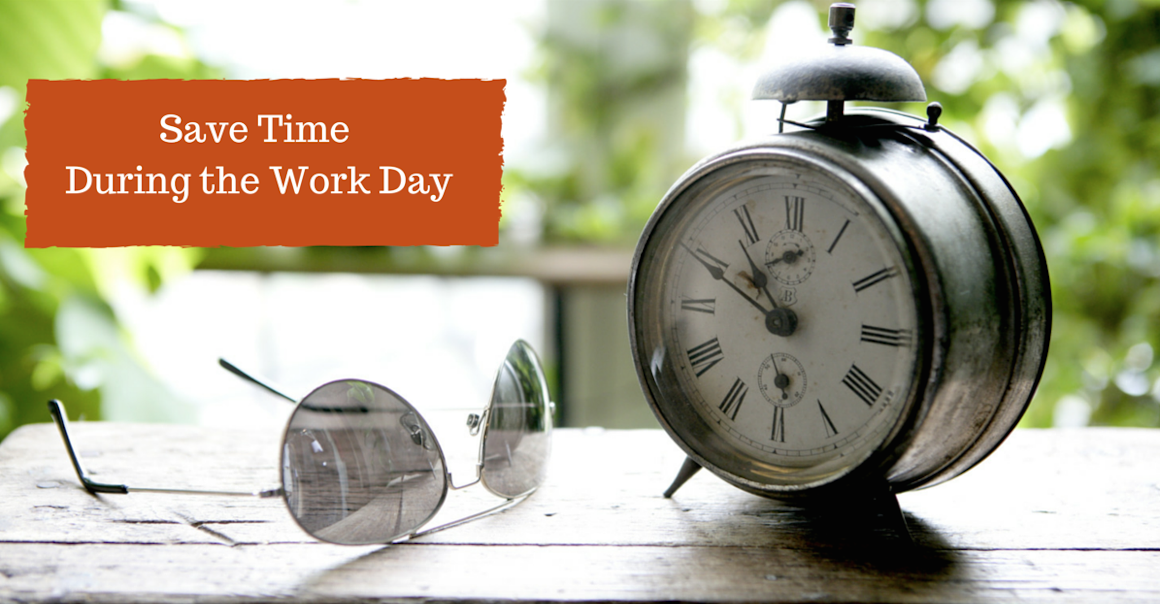 Save Time During the Work Day | Outside Agent Link